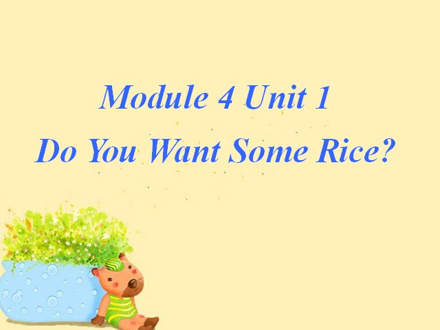 四年级上册英语课件-Module 4 Unit 1 Do you want some rice2|外研版(三起)
