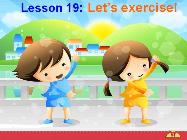 Lesson 19 Let's Exercise!课件(35张)